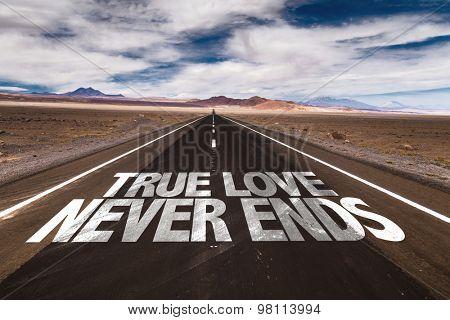 True Love Never Ends written on desert road