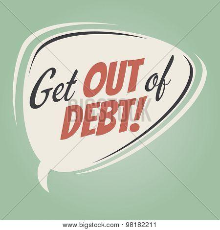 get out of debt retro speech balloon