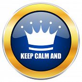 Keep calm and blue web icon with golden chrome metallic border isolated on white background for web  poster