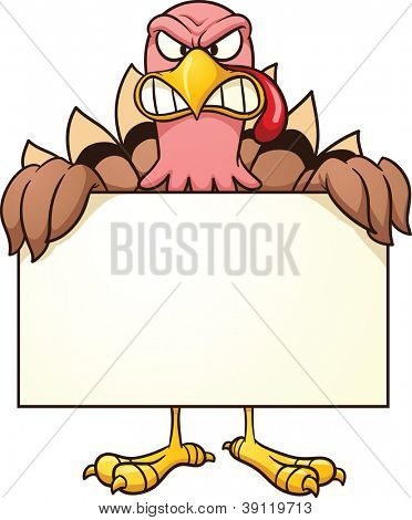 Angry turkey with sign. Vector clip art illustration with simple gradients. All in a single layer.