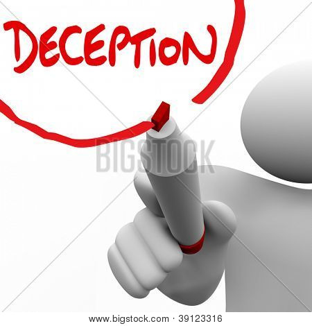 A man writes the word Deception on a white board to symbolize lying, deceit, dishonesty and insincerity