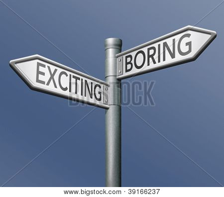 exciting or boring choose adventure fun and thrilling positive attitude roadsign with text