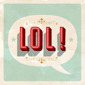 "pic of lol  - ""LOL!"" popular expression - Laughing Out Loud - Vector EPS10. Grunge effects can be easily removed for a brand new, clean sign. - JPG"