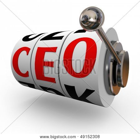 Searching for a good quality chief executive officer or CEO can be like pulling a handle on a slot machine, if the wheels line up you get lucky and land an excellent leader