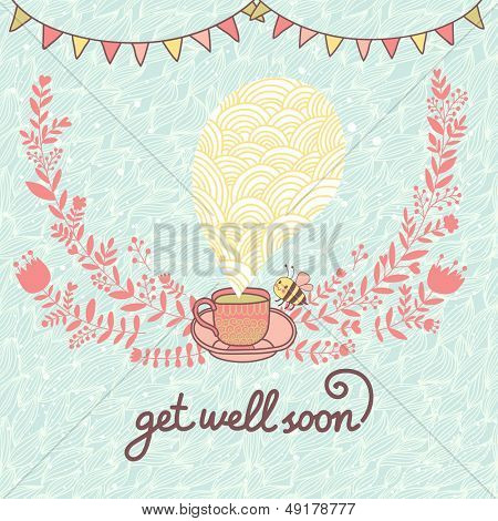 Get well soon! Concept card with hot cup of herbal tea on floral background in vector