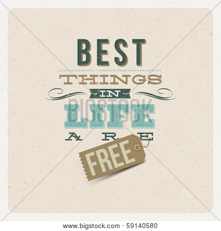 """Quote Typographical Background. """"The best things in life are free"""" - vector design"""