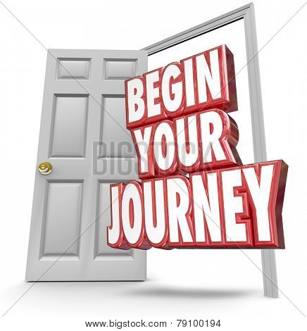 Begin Your Journey words in 3d red letters coming out an open door to invite you to start your challenge, adveture or trip toward the future or tomorrow right now