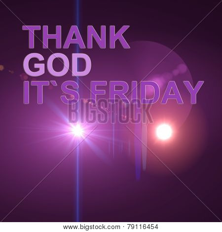 Thank God It`s Friday