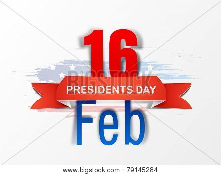 Glossy text 16 Feb with red ribbon for American Presidents Day celebration on national flag color background, can be used as poster or banner design.