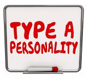 picture of personality  - Type A Personality words on a dry erase board as results of a psychological test or exam of your behavior or traits as ambitious - JPG