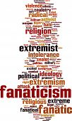 picture of zealots  - Fanaticism word cloud concept isolated on white - JPG