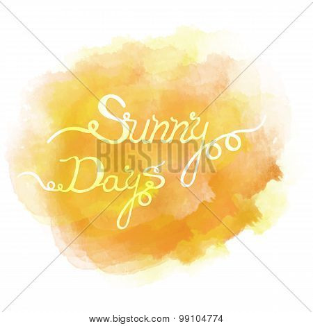 Abstract colorful water color background with the words Sunny Days