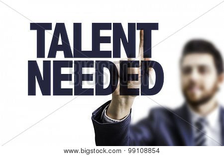 Business man pointing the text: Talent Needed