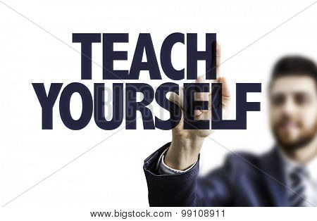 Business man pointing the text: Teach Yourself