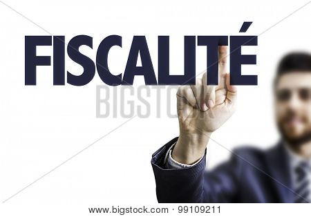 Business man pointing the text: Tax System (in French)
