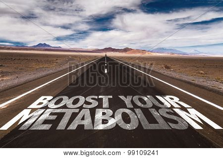 Boost Your Metabolism written on desert road