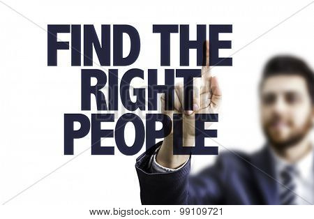 Business man pointing the text: Find The Right People