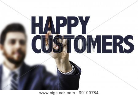 Business man pointing the text: Happy Customers