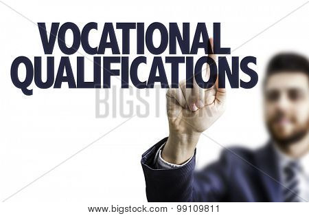 Business man pointing the text: Vocational Qualifications