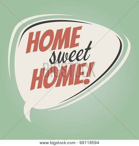 home sweet home retro speech balloon