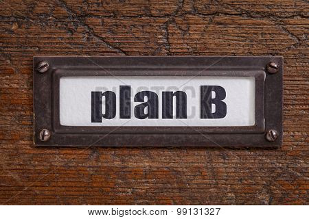 plan B - a label on a grunge wooden file cabinet - alternative solution or backup concept