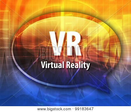 Speech bubble illustration of information technology acronym abbreviation term definition VR Virtual Reality