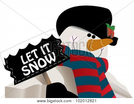 Let it snow! Snowman holding a sign. You can change the message for your own. Great for Christmas or winter occasions.