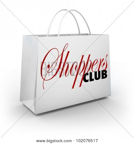 Shoppers Club words on a shopping bag to illustrate frequent buyers rewards or special deals and savings