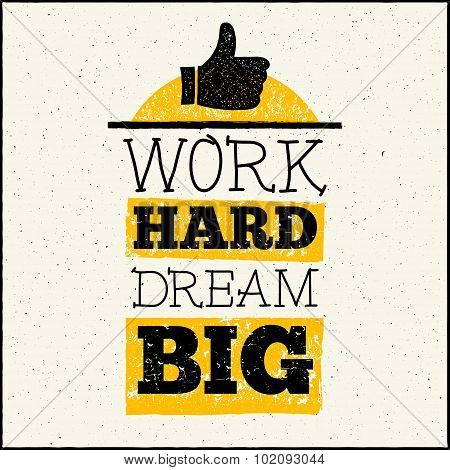 Vector modern design hipster illustration with phrase Work hard dream big