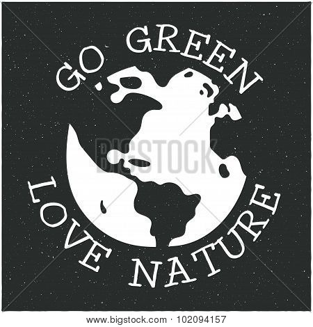 Vector modern design hipster illustration with phrase Go green love nature