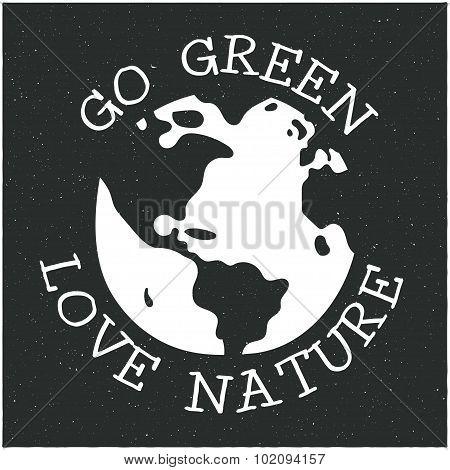 Vector modern design hipster illustration with phrase Go green love nature