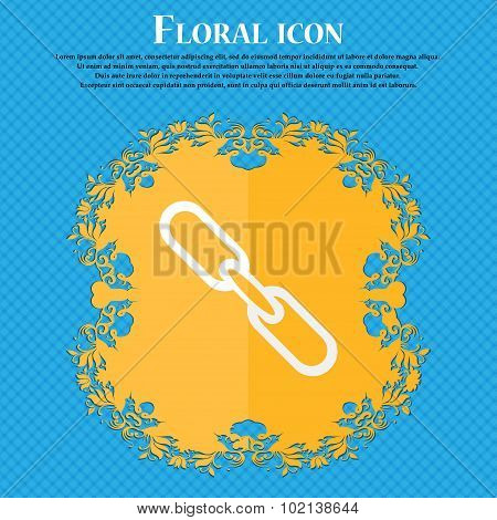 Link Sign Icon. Hyperlink Chain Symbol. Floral Flat Design On A Blue Abstract Background With Place