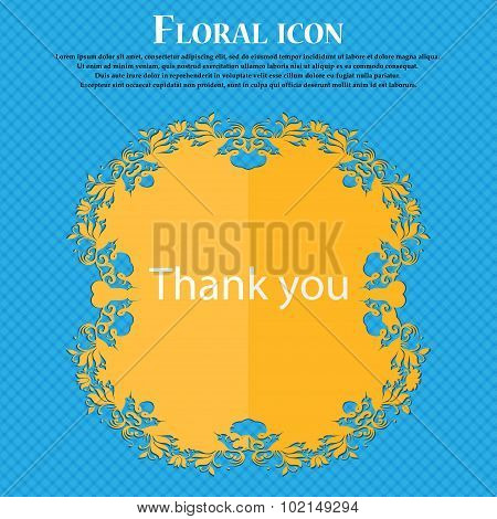 Thank You Sign Icon. Gratitude Symbol. Floral Flat Design On A Blue Abstract Background With Place F