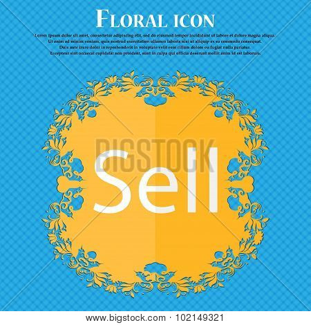 Sell Sign Icon. Contributor Earnings Button. Floral Flat Design On A Blue Abstract Background With P