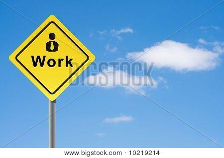 Sign Work Man Sky Background.