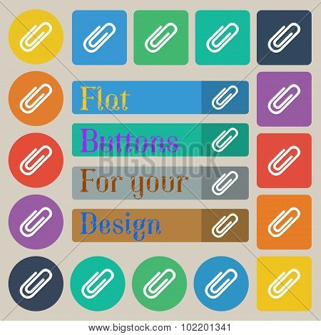 Paper Clip Sign Icon. Clip Symbol. Set Of Twenty Colored Flat, Round, Square And Rectangular Buttons
