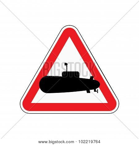 Sign Of Attention Submarine. Red Triangle With  Silhouette Of Underwater Ship. Vector Illustration