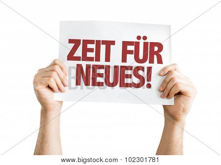 Time For Something New (in German) placard isolated on white