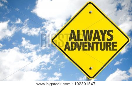 Always Adventure sign with sky background