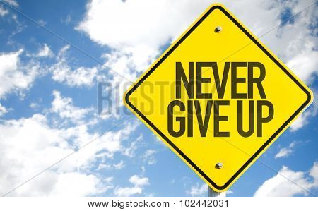 Never Give Up sign with sky background