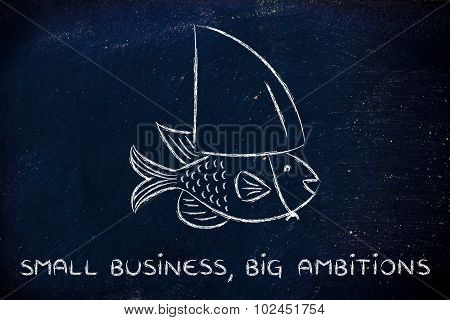 Small Fish Wearing A Fake Shark Fin, Concept Of Having Big Ambitions
