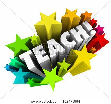 Teach word surrounded by colorful 3d stars to illustrate teaching, learning, education, school, training, students and teachers