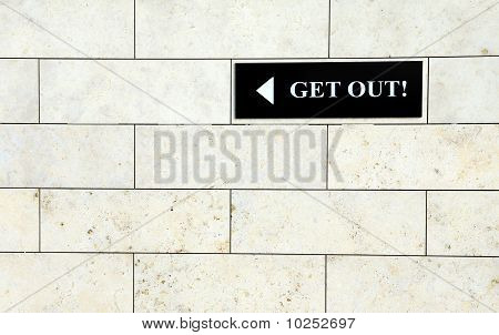 Get out sign