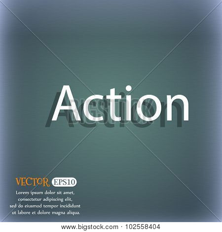 Action Sign Icon. Motivation Button With Arrow. On The Blue-green Abstract Background With Shadow An