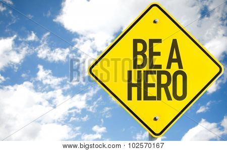 Be a Hero sign with sky background