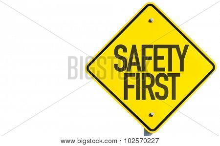 Safety First sign isolated on white background
