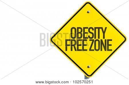 Obesity Free Zone sign isolated on white background