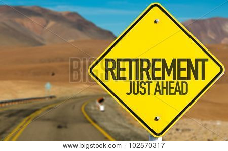 Retirement Just Ahead sign on desert road