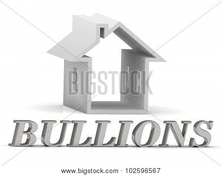 Bullions- Inscription Of Silver Letters And White House
