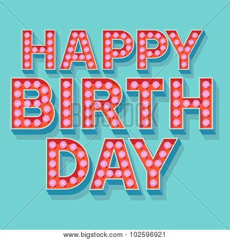 Happy birthday vector card with lamp font for clubber
